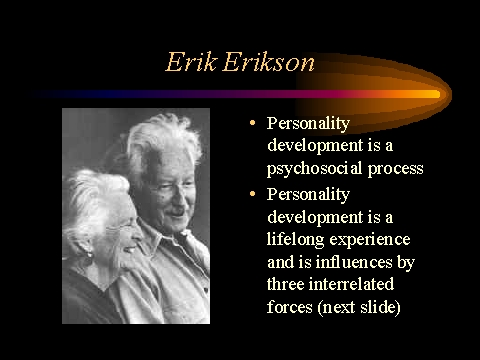 erik erikson and substance abuse Stages of substance use and suggested interventions abstinence substance abuse treatment programs remained drug-free for the first year) partial or day hospital.