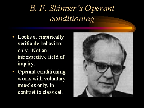 an introduction to the analysis of b f skinner theory Behaviorist bf skinner's work with behavior analysis which led him to develop his theory surrounding operant conditioning in an introduction to theories.