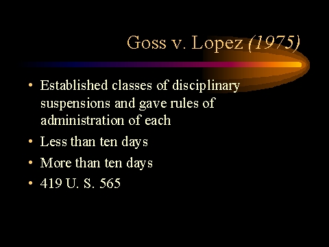 goss v lopez Goss v lopez - the majority's argument in his majority opinion, justice white held that students have a property interest in attending school since the state guarantees them a free public education.